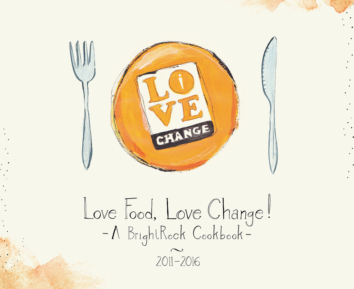 Bright Rock Love Change Cookbook